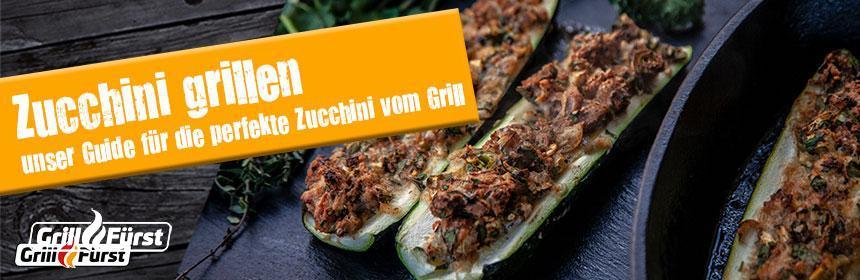 Zucchini grillen - Unser Guide für die perfekte Zucchini