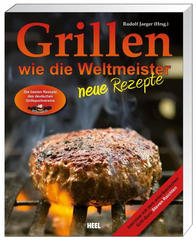 Grillen wie die Weltmeister - Neue Rezepte