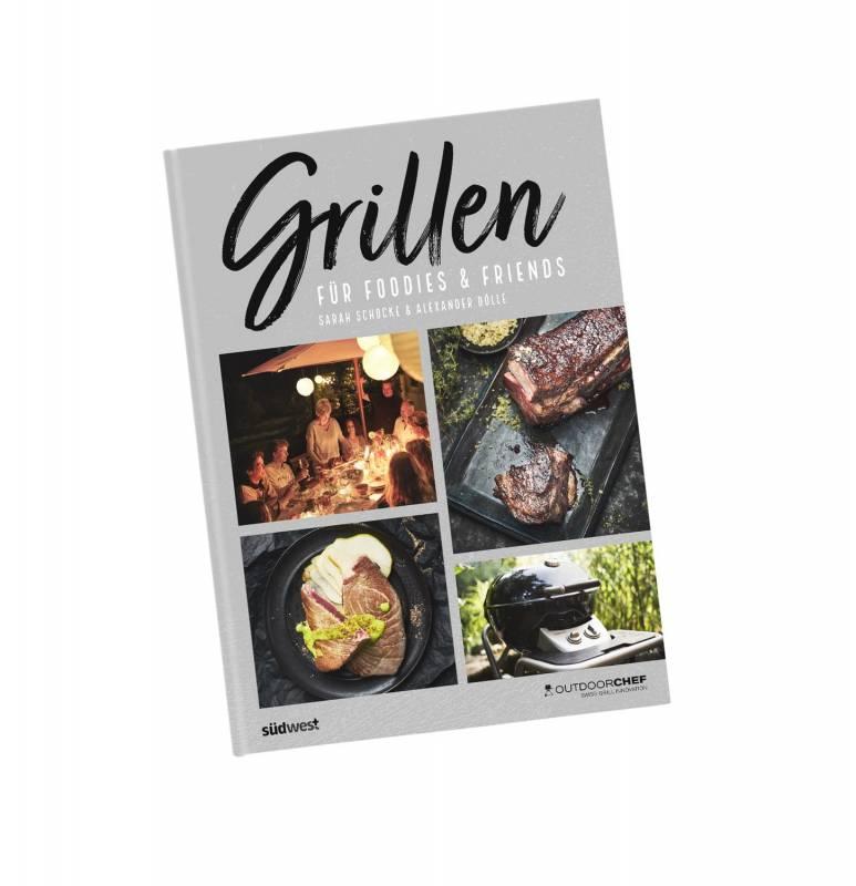 Outdoorchef Grillbuch: Grillen für Foodies and Friends