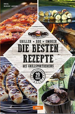 Rudolf Jäger (Hrsg.): Grillen - BBQ - Smoken - Die besten Rezepte des Grillsportvereins