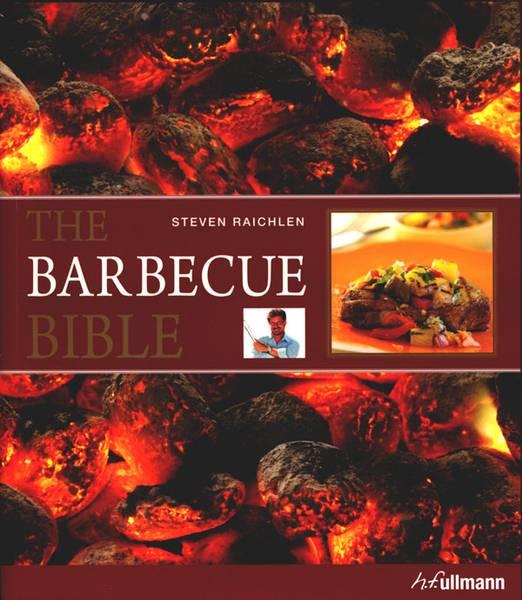 Steven Raichlen - The Barbecue Bible - Die 500 besten Grillrezepte