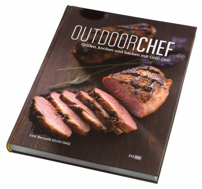 Outdoorchef Grillbuch: Der Outdoorchef