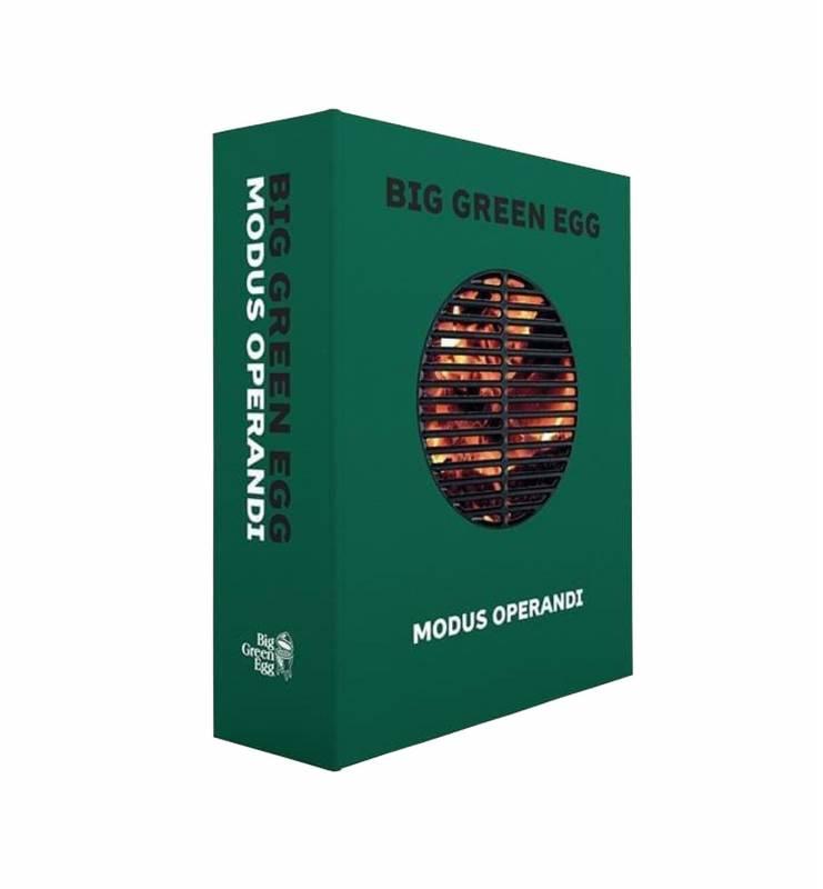 Big Green Egg Modus Operandi - Das Big Green Egg Kochbuch