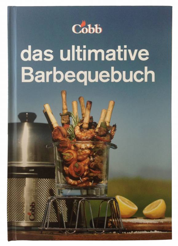 Cobb Grill: Das ultimative Barbecuebuch