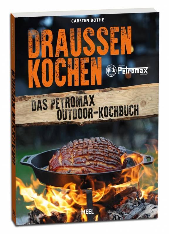 Petromax Outdoor Kochbuch: Draussen kochen