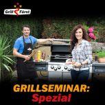 Grillfürst Grillseminar Spezial Sa., 05.11.16, 12 Uhr, Bad Hersfeld