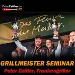 Peter Zeitler Grillmeister 2015 Spezial Grillseminar, Fr. 18.08.2017, 17 Uhr, Bad Hersfeld