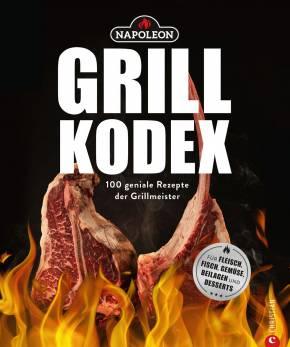 Napoleon Grillbuch - Der Napoleon Grill Kodex