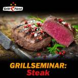 Steak Grillseminar Fr., 07.04.17, 17 Uhr, Bad Hersfeld