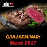 Weber Grillseminar Live 2017 ganzjähriges Menü Fr., 05.05.2017, 17 Uhr