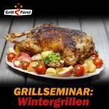 Grillfürst Grillseminar Weihnachten Sa., 10.12.16, 12 Uhr, Bad Hersfeld
