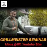 klaus grillt Grillseminar Fr., 06.10.17, 17 Uhr, Bad Hersfeld